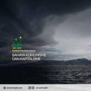 Naskah-Khutbah-Jumat-Bahaya-komunisme-dan-kapitalisme-Dewan-Masjid-Digital-Indonesia-Seruan-Masjid