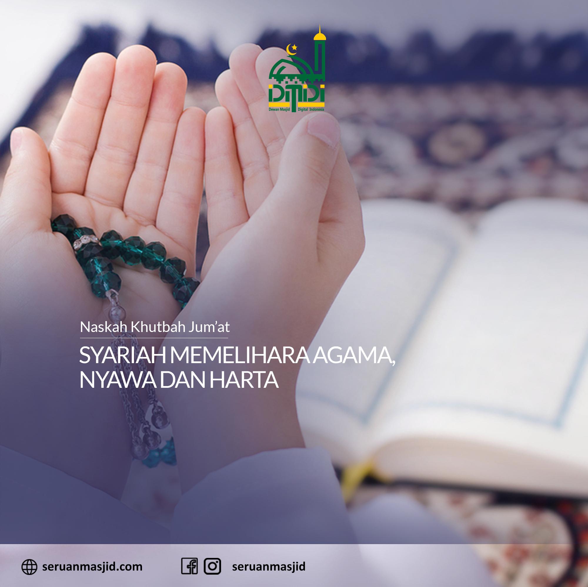 Naskah-Khutbah-Jumat-Syariah-Memelihara-Agama-Nyawa-dan-Harta-Dewan-Masjid-Digital-Indonesia-Seruan-Masjid
