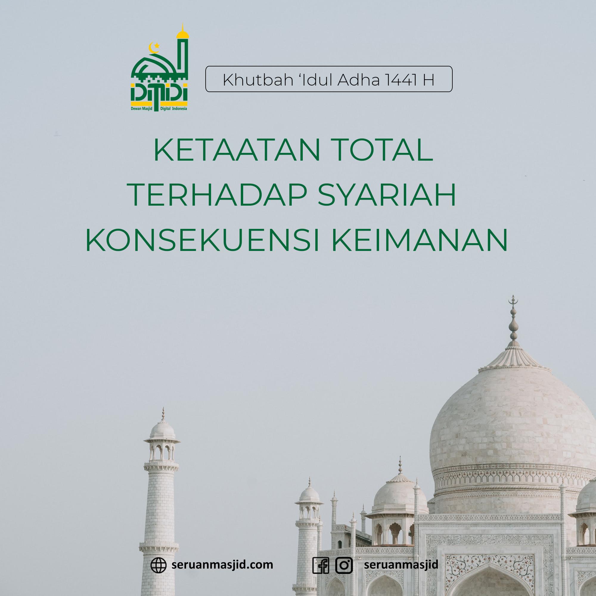 Naskah-Khutbah-Idul-Adha-Ketaatan-Total-Terhadap-Syariah-Konsekuensi-Keimanan-Dewan-Masjid-Digital-Indonesia-Seruan-Masjid