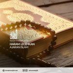Haram Lecehkan Ajaran Islam