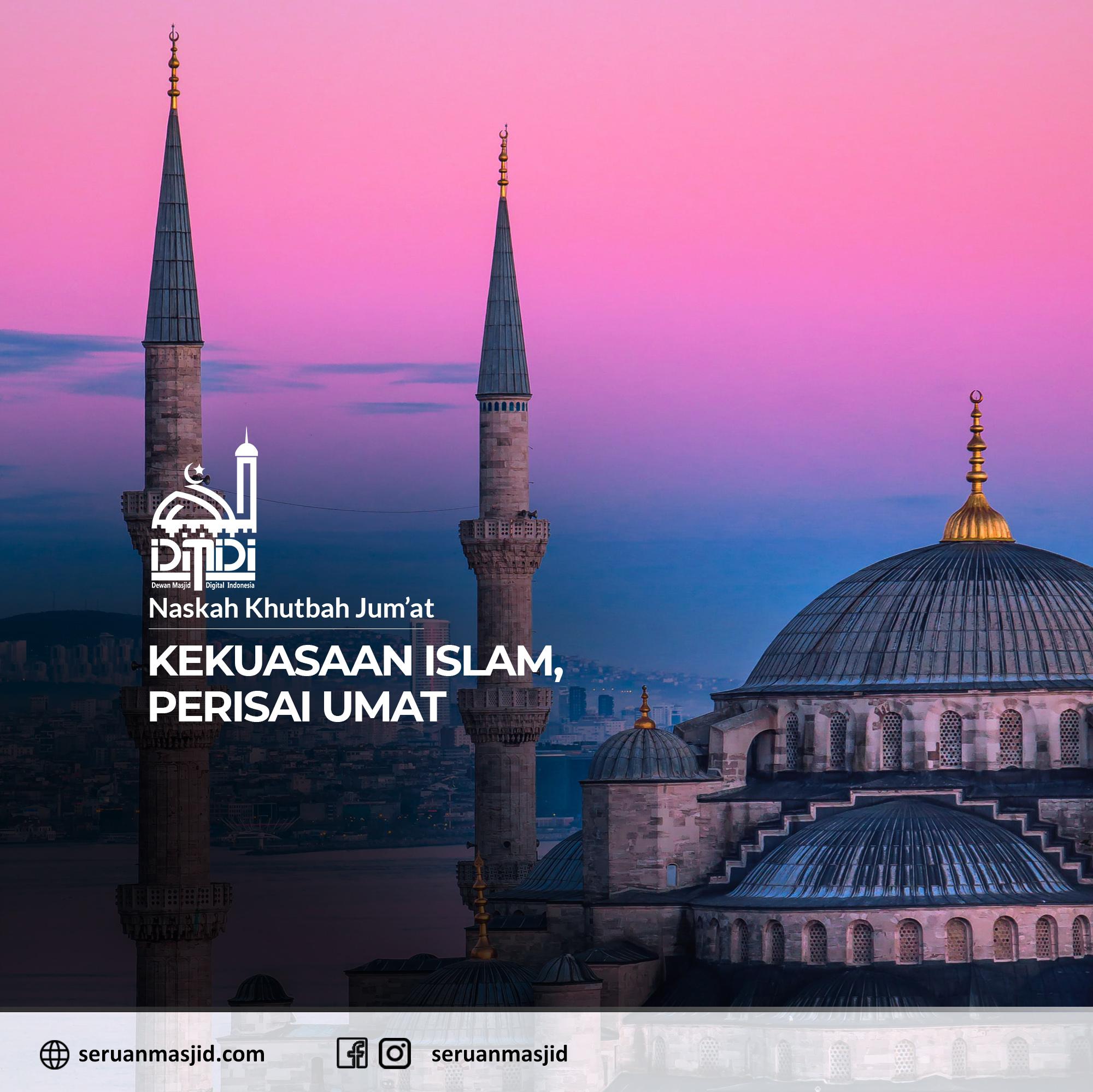 Naskah-Khutbah-Jumat-Kekuasaan-Islam-Perisai-Umat-Dewan-Masjid-Digital-Indonesia-Seruan-Masjid