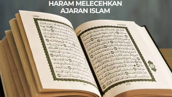 Haram Melecehkan Ajaran Islam