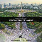 Nyawa Muslim itu Mahal !