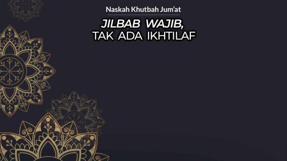 Jilbab Wajib tak ada Ikhtilaf
