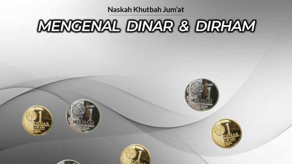 Mengenal Dinar dan Dirham