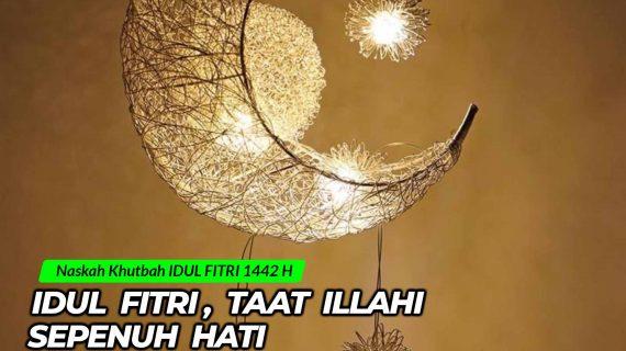 Idul Fitri, Taat Illahi Sepenuh Hati