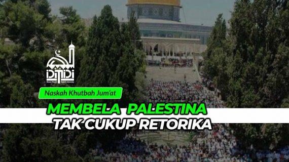 Membela Palestina Tak Cukup Retorika