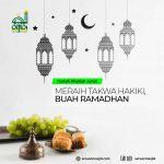 Meraih Takwa Hakiki, Buah Ramadhan