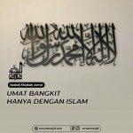 Umat Bangkit Hanya dengan Islam