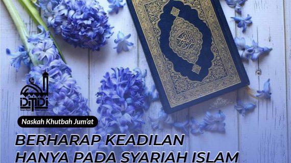 Berharap Keadilan Hanya Pada Syariah Islam